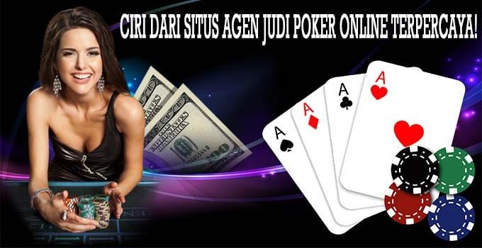 Ciri Dari Situs Agen Judi Poker Online Terpercaya!